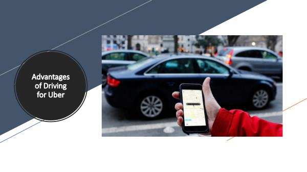 Advantages of Driving for Uber Advantages of Driving for Uber
