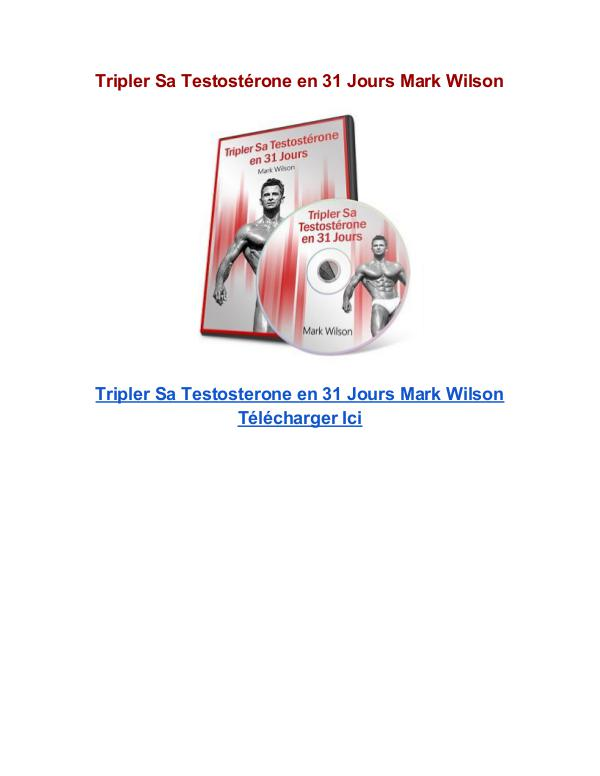 Tripler Sa Testostérone en 31 Jours Mark Wilson Tripler Sa Testostérone en 31 Jours Mark Wilson