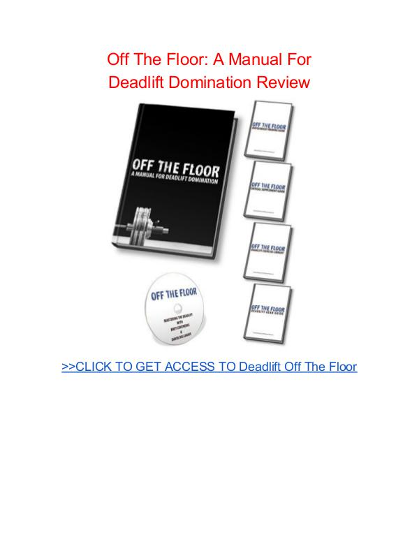 Off The Floor A Manual for Deadlift Domination David Dellanave Off The Floor A Manual for Deadlift pdf dwnload