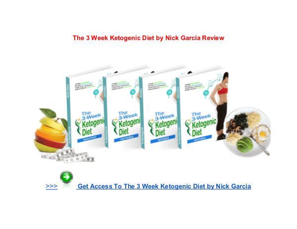 The 3 Week Ketogenic Diet Nick Garcia The 3-Week Ketogenic Diet Nick Garcia pdf download