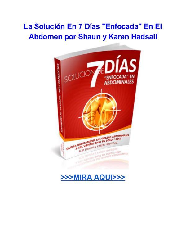 La Solución En 7 Días Enfocada En El Abdomen Shaun y Karen Hadsal La Solución En 7 Días Enfocada En El Abdomen por S
