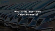 What Is the Importance Of Fleet Insurance