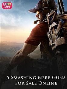 5 Smashing Nerf Guns for Sale Online