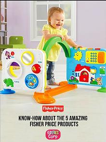 Know-how about the 5 amazing Fisher Price products