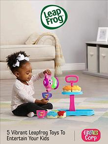 5 Vibrant Leapfrog Toys to Entertain Your Kids