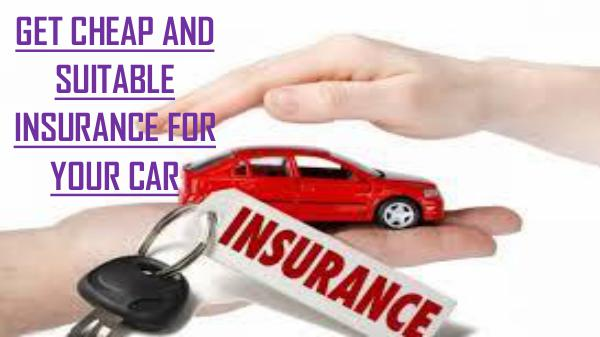 GET CHEAP AND SUITABLE INSURANCE FOR YOUR CAR