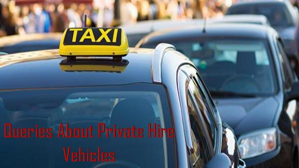 Queries About Private Hire Vehicles