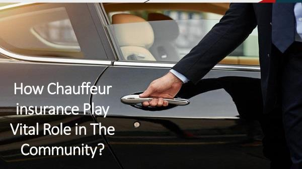 How Chauffeur insurance Play Vital Role in The Com