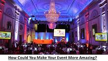 How Could You Make Your Event More Amazing?