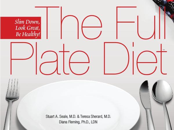 The Full Plate Diet PDF eBook Free Download Slim Down - Look Great - Be Healthy eBook PDF
