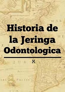 Historia de la Jeringa Odontológica