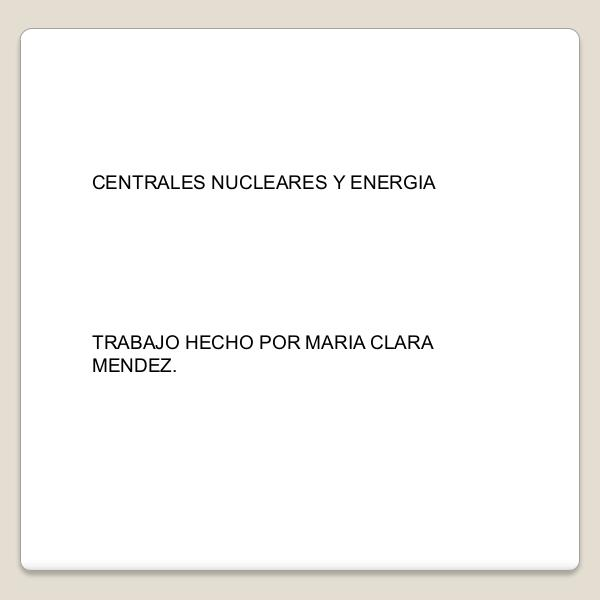 Centrales_nucleares_y_energia (1)-converted (1)