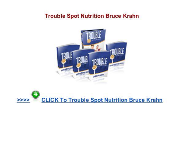 Trouble Spot Nutrition Bruce Krahn Trouble Spot Nutrition review