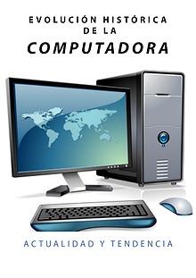 evolucion historica de la computadora