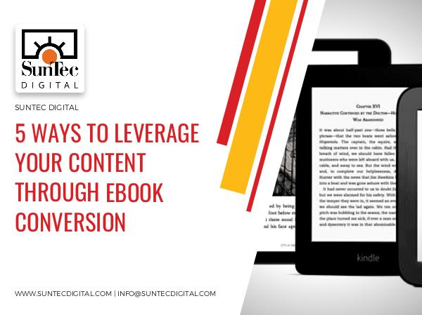 5 WAYS TO LEVERAGE YOUR CONTENT THROUGH EBOOK CONVERSION 5 WAYS TO LEVERAGE YOUR CONTENT THROUGH EBOOK CONV