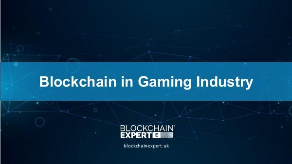 Blockchain in Gaming Industry Blockchain in Gaming Industry