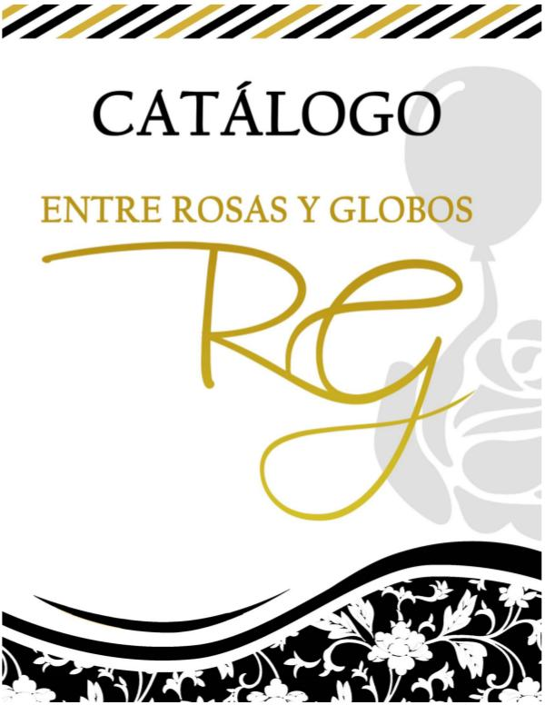 CATALOGO ENTRE ROSAS Y GLOBOS Actualizado SEPTIEMBRE 2019