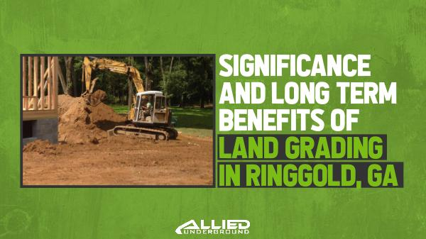 Land Grading Long Term Benefits of Land Grading
