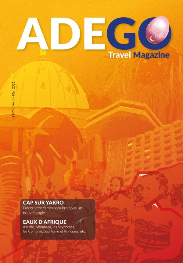 ADEGO TRAVEL #4 AVRIL 2021 Avril - Juin 2021