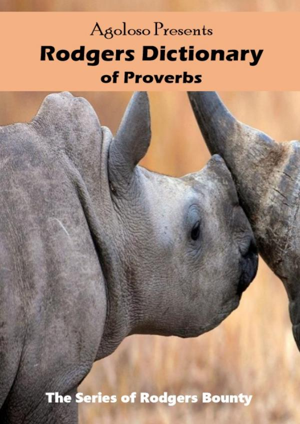 Agoloso Presents - Rodgers Dictionary of Proverbs