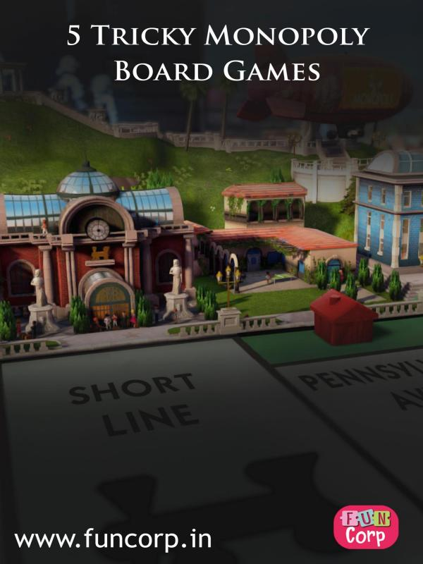 5 Tricky Monopoly Board Games 5 Tricky Monopoly Board Games
