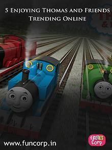 5 Enjoying Thomas and Friends Trending Online