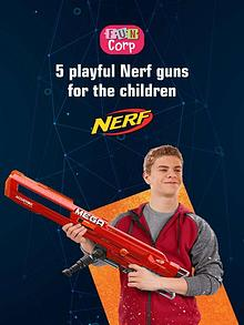 5 playful Nerf guns for the children