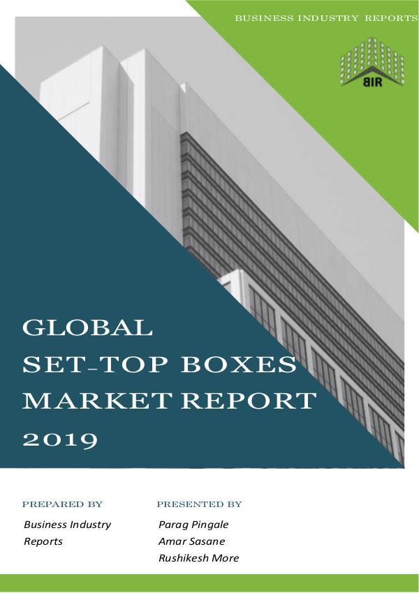 Digital Marketing Global Set-Top Boxes Market Report 2019 (1)