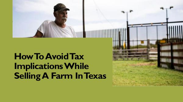 How To Avoid Tax Implications While Selling A Farm In Texas How To Avoid Tax Implications While Selling A Farm