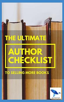 The Ultimate Author Checklist To Selling More Books