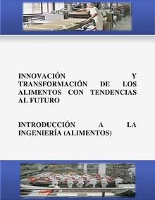 INNOVACIÓN Y TRANSFORMACIÓN DE LOS ALIMENTOS CON TENDENCIAS AL FUTURO