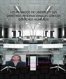 Los Privados de Libertad y sus Derechos Internacionales
