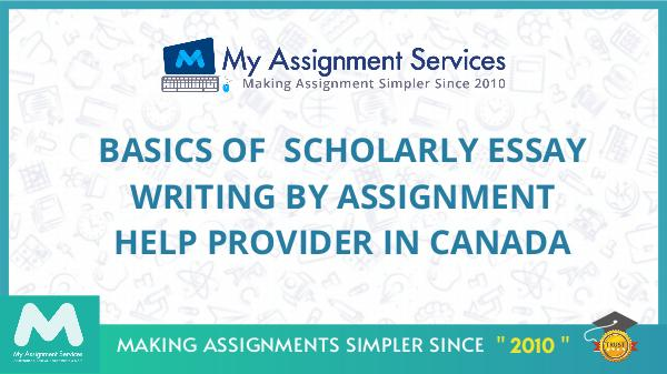 Basics Of  Scholarly Essay Writing By Assignment H