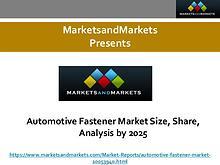 Automotive Fastener Market Size, Share, Analysis by 2025