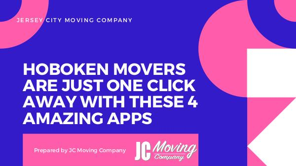 HOBOKEN MOVERS ARE JUST ONE CLICK AWAY WITH THESE 4 AMAZING APPS HOBOKEN MOVERS ARE JUST ONE CLICK AWAY WITH THESE