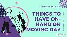 THINGS TO HAVE ON-HAND ON MOVING DAY