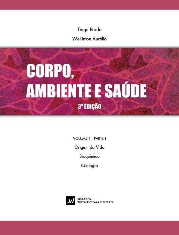 Sumário Corpo, Ambiente e Saúde - Vol. 1 - Parte I Sumário Corpo, Ambiente e Saúde - Vol. 1 - Parte I