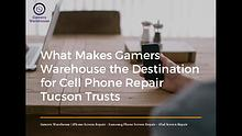 What Makes Gamers Warehouse the Destination for Cell Phone Repair Tuc