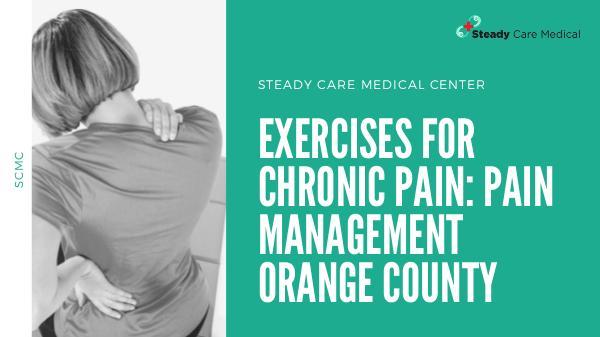 Exercises for Chronic Pain: Pain Management Orange County Exercises for Chronic Pain_ Pain Management Orange