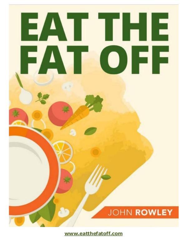 (PDF) Eat The Fat Off PDF Free Download: John Rowley John Rowley