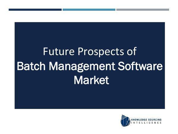 Knowledge Sourcing Intelligence Batch Management Software Market