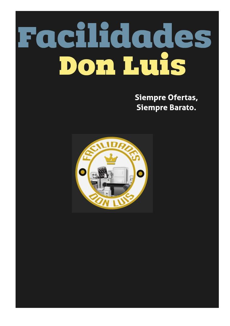Catalogo Facilidades Don Luis Facilidades Don Luis
