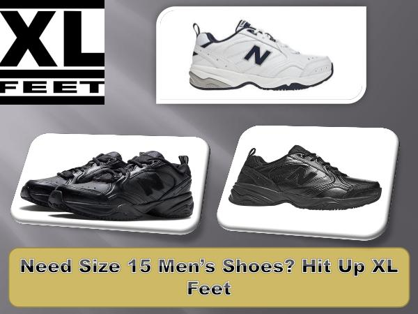 Need Size 15 Men's Shoes? Hit Up XL Feet Need Size 15 Mens Shoes Hit Up XL Feet