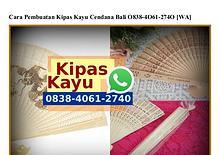 Cara Pembuatan Kipas Kayu Cendana Bali O838.4O61.274O[wa]