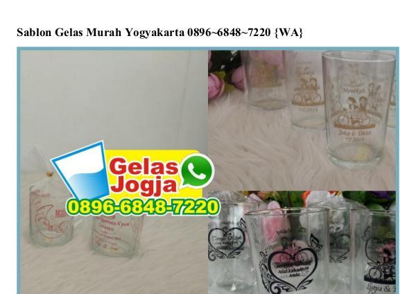 Sablon Gelas Murah Yogyakarta Ö896-6848-722Ö[wa] sablon gelas murah yogyakarta