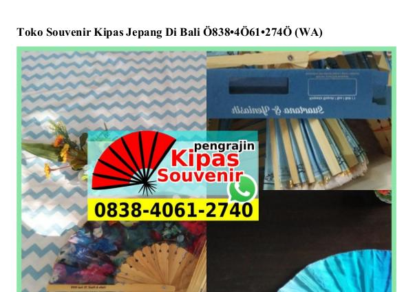 Toko Souvenir Kipas Jepang Di Bali Ô838–4Ô61–274Ô[wa] toko souvenir kipas jepang di bali