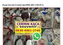 Harga Souvenir Cermin Lipat 0838·4061·2740[wa]