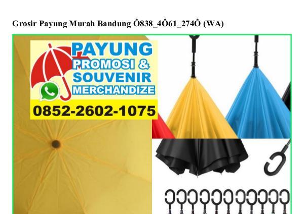 Grosir Payung Murah Bandung Ö838~4Ö61~274Ö[wa] grosir payung murah bandung