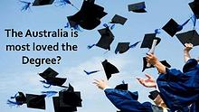 The Australia is most loved the Degree?