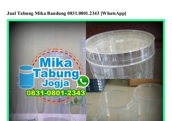 Jual Tabung Mika Bandung Ô831•Ô8Ô1•2343 {WhatsApp} Jual Tabung Mika Bandung